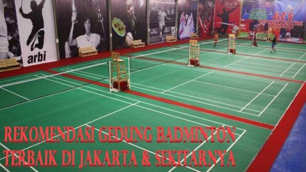 Rekomendasi Gedung Badminton Terbaik di Jakarta